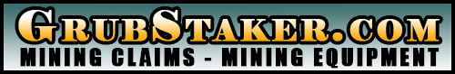 GrubStaker.com - Mining Claims & Mining Equipment